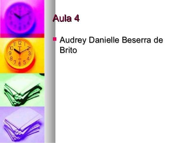 Aula 4   Audrey Danielle Beserra de Brito