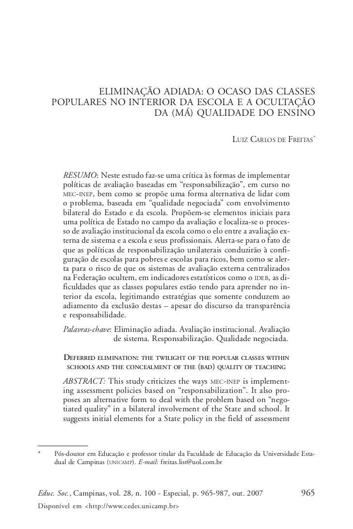 Luiz Carlos de Freitas            ELIMINAÇÃO ADIADA: O OCASO DAS CLASSES    POPULARES NO INTERIOR DA ESCOLA E A OCULTAÇÃO ...