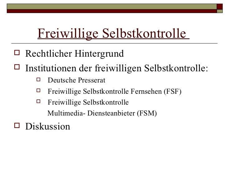 Freiwillige Selbstkontrolle  <ul><li>Rechtlicher Hintergrund  </li></ul><ul><li>Institutionen der freiwilligen Selbstkontr...