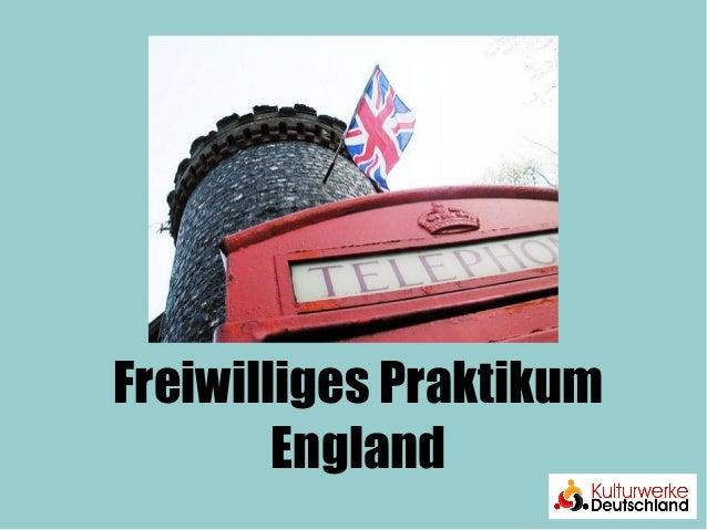 Freiwilliges Praktikum  England