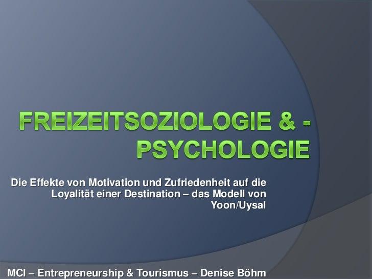 Freizeitsoziologie & -Psychologie<br />Die Effekte von Motivation und Zufriedenheit auf die Loyalität einer Destination – ...