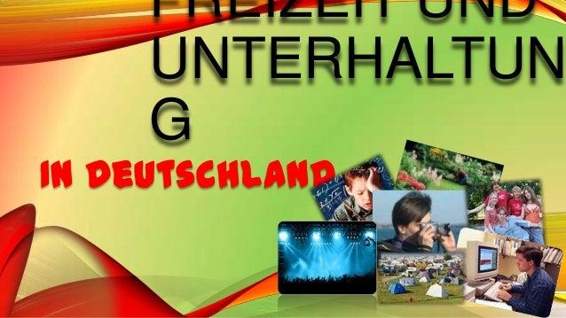 FREIZEIT UND UNTERHALTUN G  In Deutschland