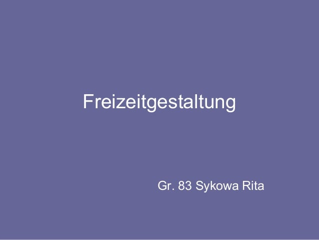 Freizeitgestaltung  Gr. 83 Sykowa Rita