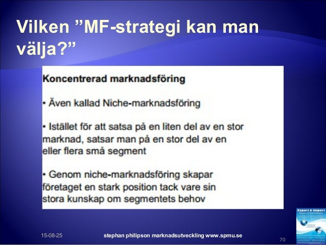 """Vilken """"MF-strategi kan man välja?"""" 15-08-25 stephan philipson marknadsutveckling www.spmu.se 70"""