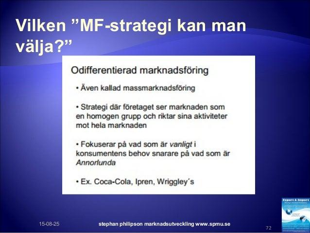 """Vilken """"MF-strategi kan man välja?"""" 15-08-25 stephan philipson marknadsutveckling www.spmu.se 72"""