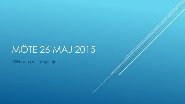 MÖTE 26 MAJ 2015 SPIN och personlig säljstil