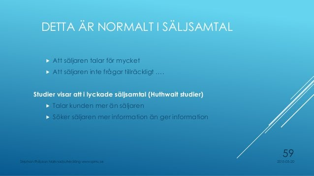 SÄLJSAMTALETS 4 STADIER Stephan Philipson Marknadsutveckling www.spmu.se 66 Inledning Ge information Söka information Över...