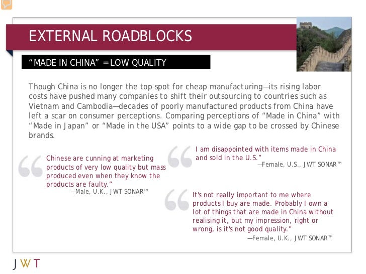 "EXTERNAL ROADBLOCKS""MADE IN CHINA"" = LOW QUALITYThough China is no longer the top spot for cheap manufacturing—its rising ..."