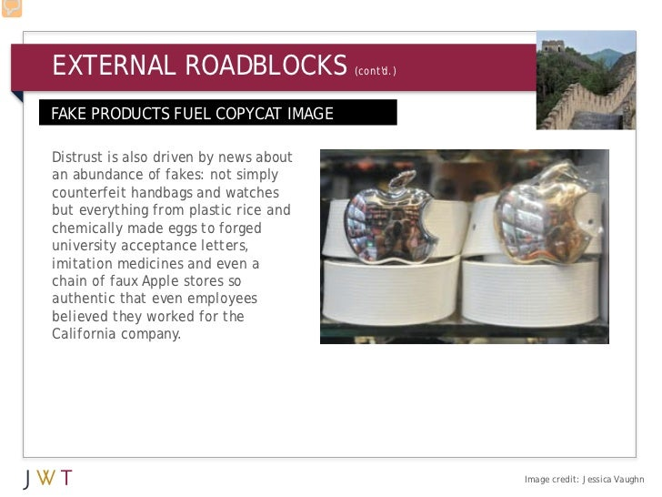 EXTERNAL ROADBLOCKS                     (contd.)FAKE PRODUCTS FUEL COPYCAT IMAGEDistrust is also driven by news aboutan ab...