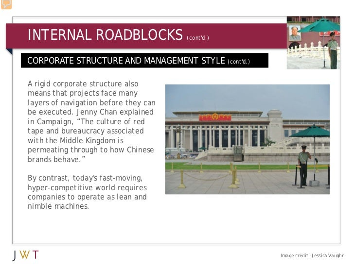 INTERNAL ROADBLOCKS                    (contd.)CORPORATE STRUCTURE AND MANAGEMENT STYLE (contd.)A rigid corporate structur...