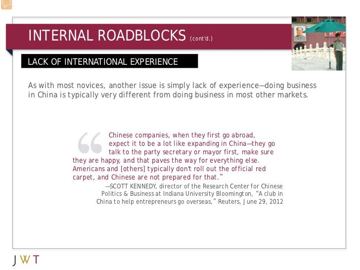 INTERNAL ROADBLOCKS                                 (contd.)LACK OF INTERNATIONAL EXPERIENCEAs with most novices, another ...