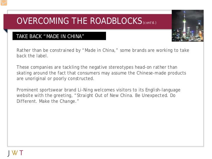 "OVERCOMING THE ROADBLOCKS                                 (contd.)TAKE BACK ""MADE IN CHINA""Rather than be constrained by ""..."