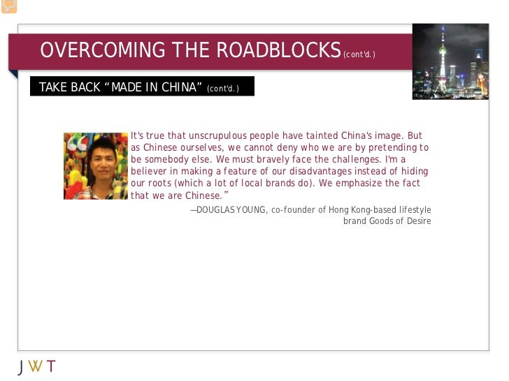 "OVERCOMING THE ROADBLOCKS                                      (contd.)TAKE BACK ""MADE IN CHINA"" (contd.)                I..."