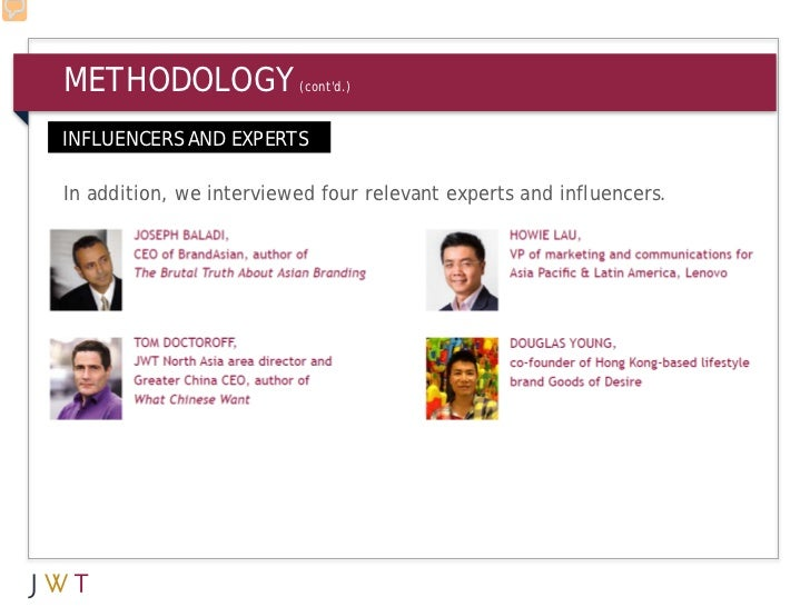 METHODOLOGY              (contd.)INFLUENCERS AND EXPERTSIn addition, we interviewed four relevant experts and influencers.