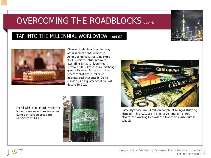 OVERCOMING THE ROADBLOCKS                                                                  (contd.)TAP INTO THE MILLENNIAL...