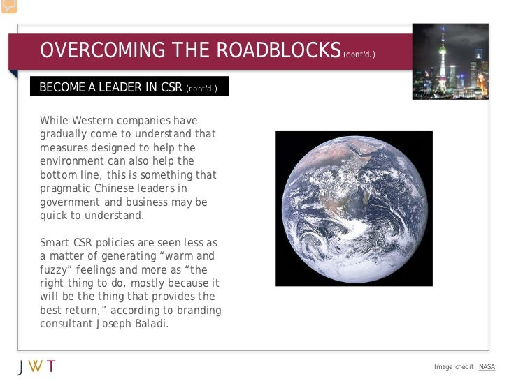 OVERCOMING THE ROADBLOCKS              (contd.)BECOME A LEADER IN CSR (contd.)While Western companies havegradually come t...