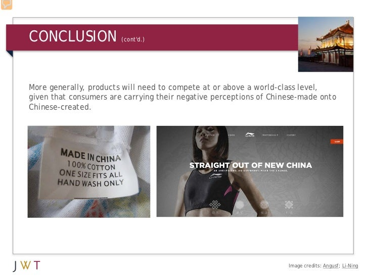 CONCLUSION              (contd.)More generally, products will need to compete at or above a world-class level,given that c...