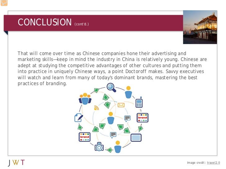 CONCLUSION               (contd.)That will come over time as Chinese companies hone their advertising andmarketing skills—...