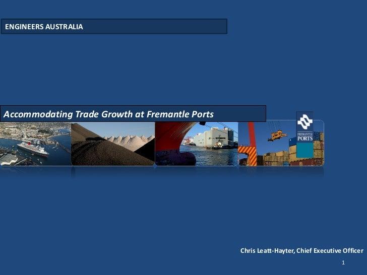 ENGINEERS AUSTRALIAAccommodating Trade Growth at Fremantle Ports                                                Chris Leat...
