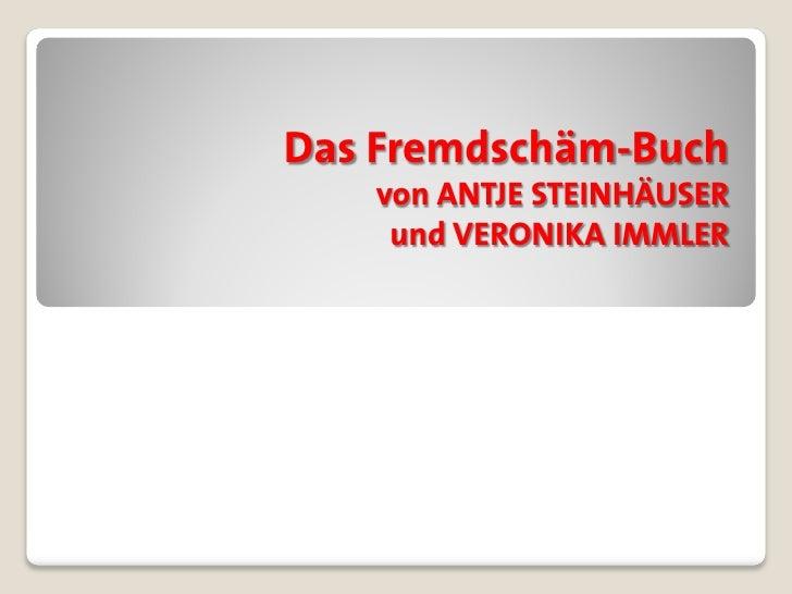 Das Fremdschäm-Buch    von ANTJE STEINHÄUSER     und VERONIKA IMMLER