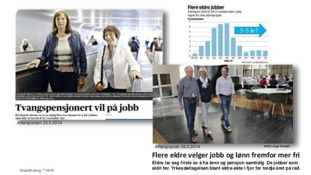 Hvilke arbeidsformer møter medarbeidere de neste 10 år Slide 3