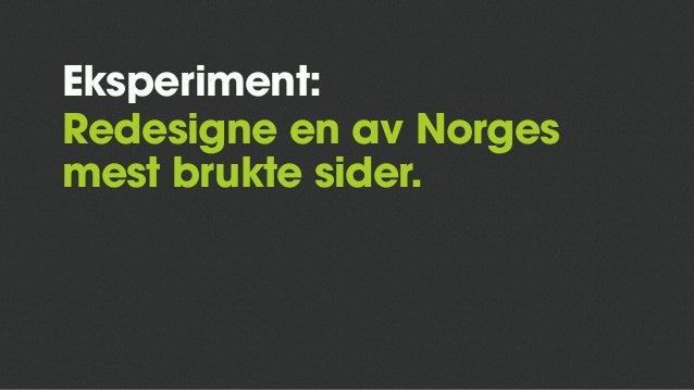 Eksperiment: Redesigne en av Norges mest brukte sider.
