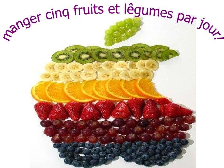 manger cinq fruits et lêgumes par jour!