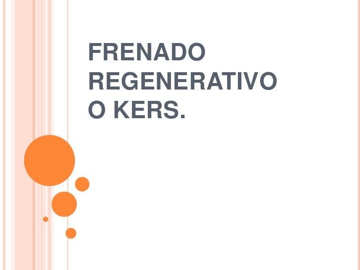 FRENADOREGENERATIVOO KERS.