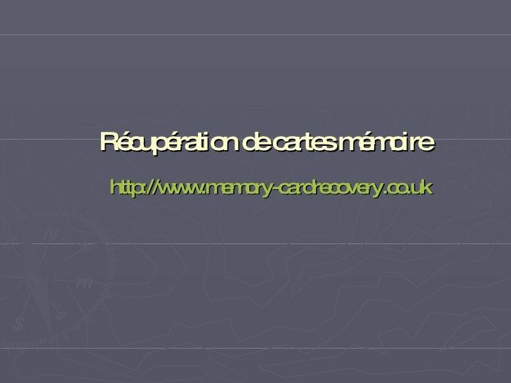 Récupération de cartes mémoire   http://www.memory-cardrecovery.co.uk