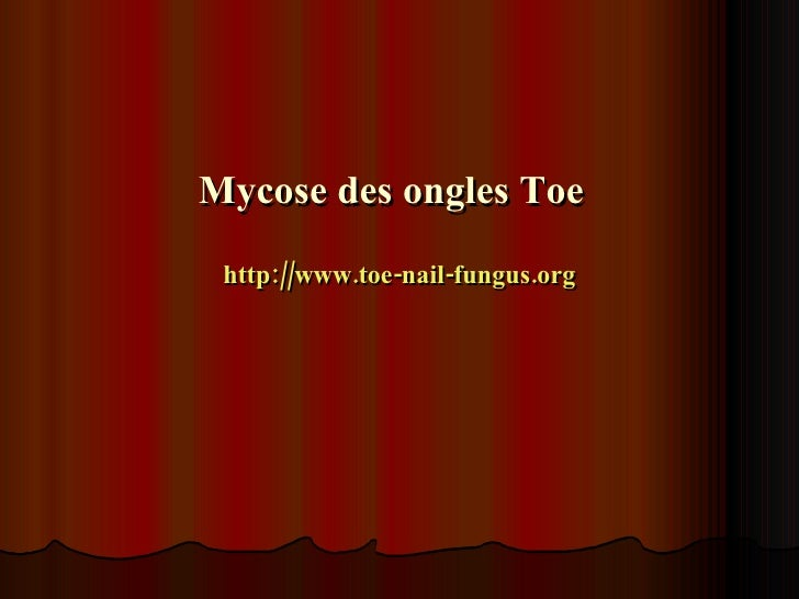 Mycose des ongles Toe   http://www.toe-nail-fungus.org