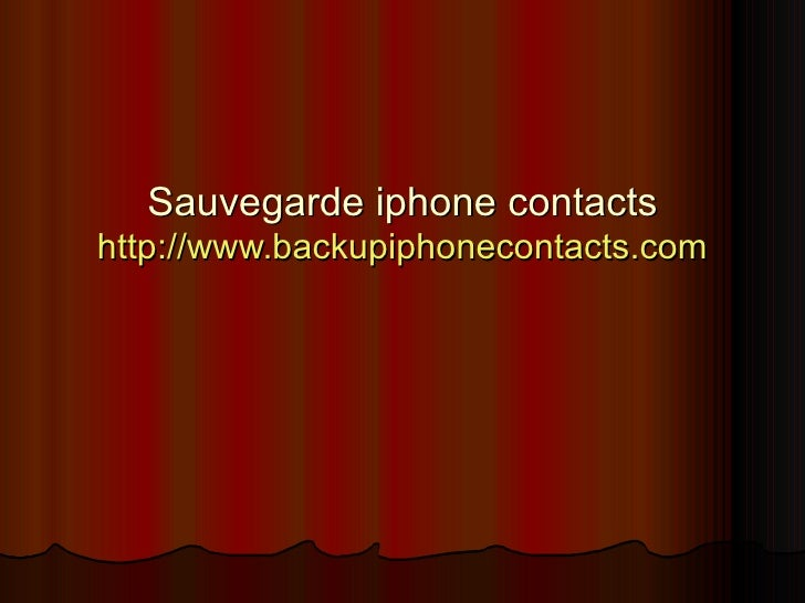 Sauvegarde iphone contacts http:// www.backupiphonecontacts.com