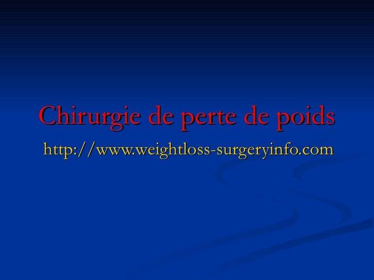 Chirurgie de perte de poids http://www.weightloss-surgeryinfo.com