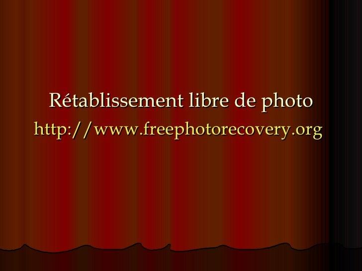 Rétablissement libre de photo http:// www.freephotorecovery.org