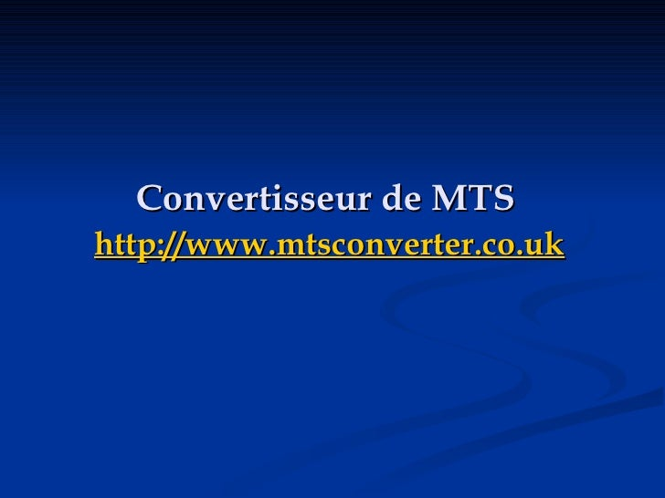 Convertisseur de MTS   http://www.mtsconverter.co.uk