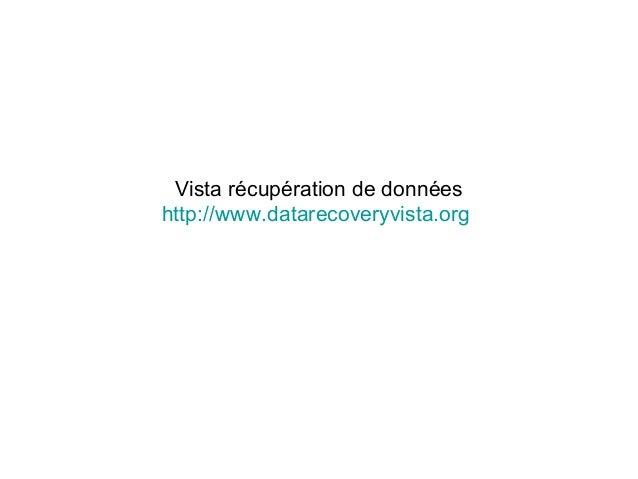 Vista récupération de données http://www.datarecoveryvista.org