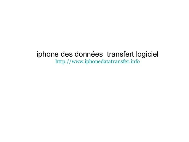 iphone des données transfert logiciel http://www.iphonedatatransfer.info