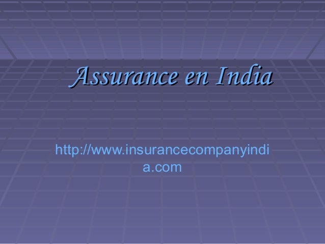 Assurance en IndiaAssurance en India http://www.insurancecompanyindi a.com