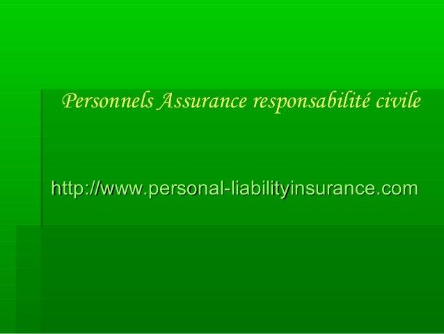 Personnels Assurance responsabilité civile http://www.personal-liabilityinsurance.comhttp://www.personal-liabilityinsuranc...