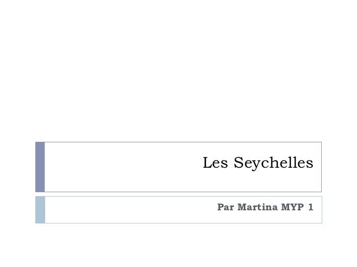 Les Seychelles Par Martina MYP 1