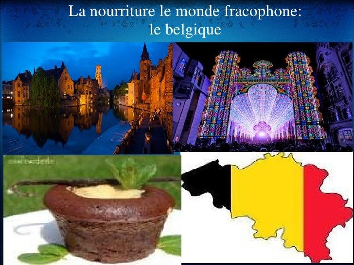 La nourriture le monde fracophone:            le belgique
