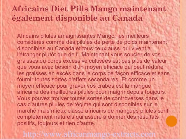 Africains Diet Pills Mango maintenantégalement disponible au Canada Africains pilules amaigrissantes Mango, les meilleurs ...