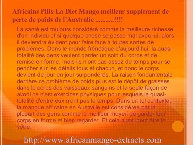 Africains Pills-La Diet Mango meilleur supplément deperte de poids de lAustralie ...........!!!! La santé est toujours con...