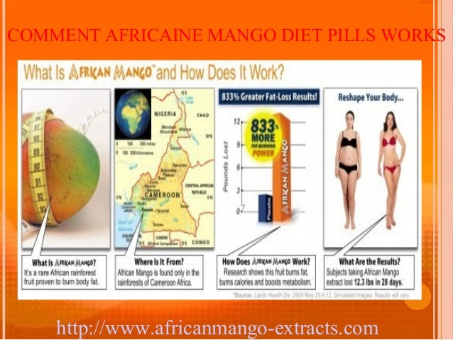 COMMENT AFRICAINE MANGO DIET PILLS WORKS    http://www.africanmango-extracts.com