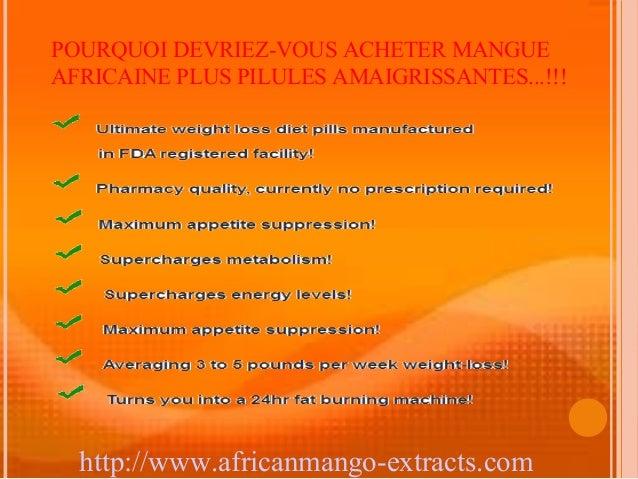 POURQUOI DEVRIEZ-VOUS ACHETER MANGUEAFRICAINE PLUS PILULES AMAIGRISSANTES...!!!  http://www.africanmango-extracts.com