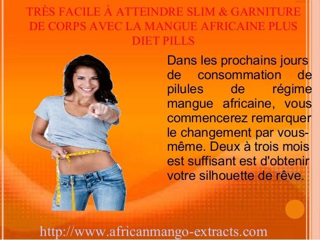 TRÈS FACILE À ATTEINDRE SLIM & GARNITUREDE CORPS AVEC LA MANGUE AFRICAINE PLUS                DIET PILLS                  ...