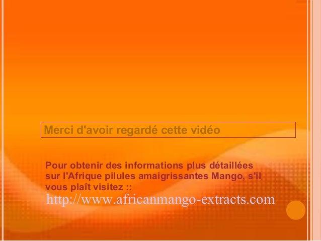 Merci davoir regardé cette vidéoPour obtenir des informations plus détailléessur lAfrique pilules amaigrissantes Mango, si...