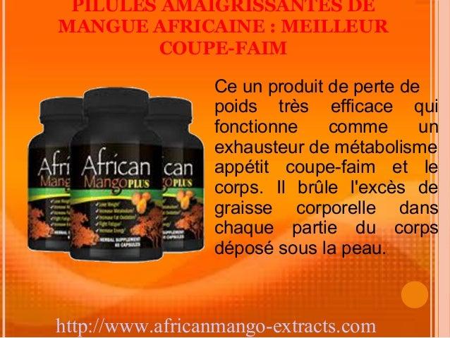 PILULES AMAIGRISSANTES DEMANGUE AFRICAINE : MEILLEUR         COUPE-FAIM                 Ce un produit de perte de         ...