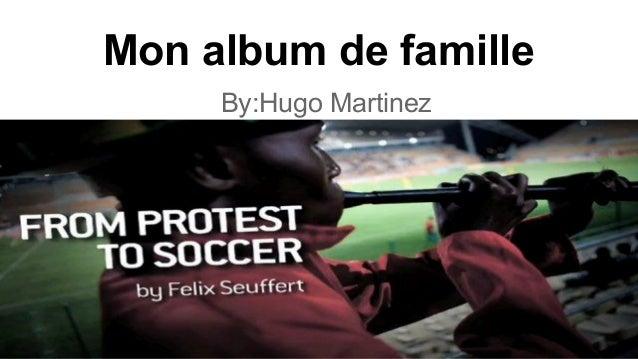 Mon album de famille By:Hugo Martinez