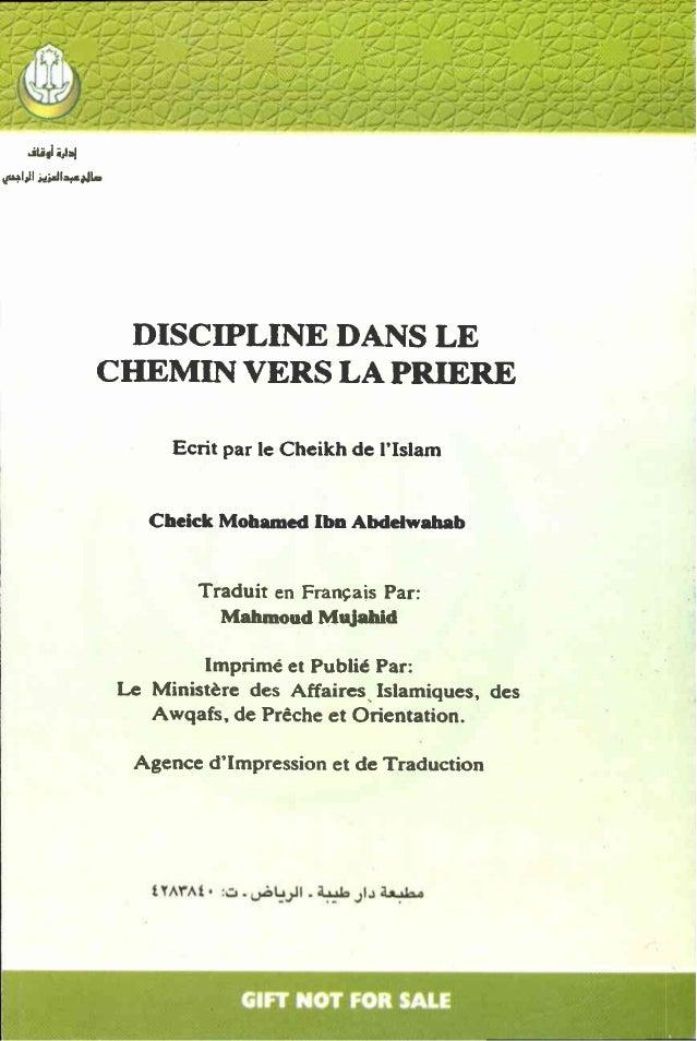 DISCIPLINEDANSLE CHEMINVERSLA PRIERE Ecritparle CheikhdeI'Islam CheickMohamedlbn AMelwahab TraduitenFrançaisPar: MahmoudMu...