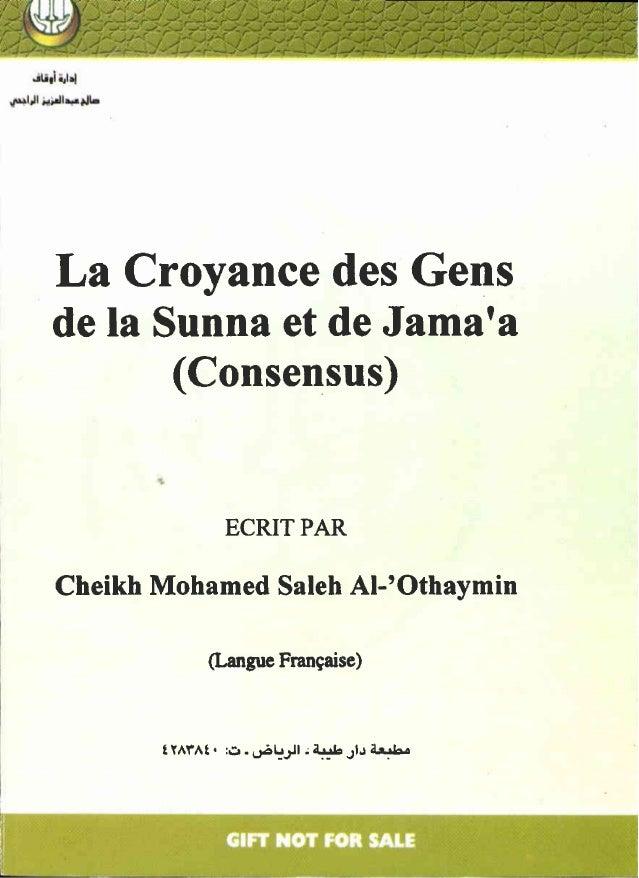 La CroyancedesGens dela Sunnaet deJama'a (Consensus) ECRITPAR Cheikh Mohamed SalehAl-'Othavmin